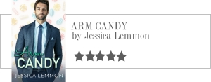 jessica lemmon - arm candy