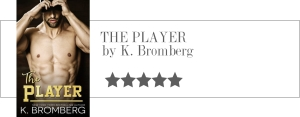 k bromberg - the player