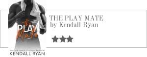 kendall ryan - the play mate