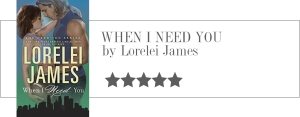 lorelei james - when i need you