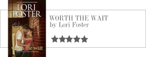 lori foster - worth the wait