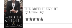 louise bay - the british knight